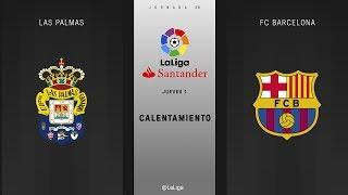 Calentamiento Las Palmas vs FC Barcleona