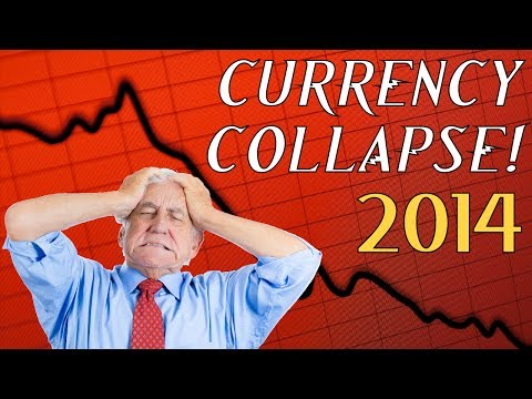 Currency Collapse 2017: Will There Be A Currency Crash In The Forex Markets in 2014?