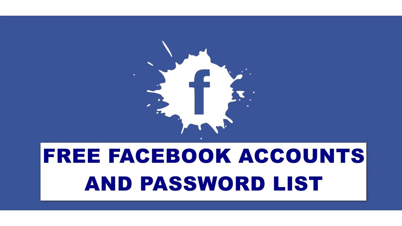 FREE FACEBOOK ACCOUNTS AND PASSWORD LIST