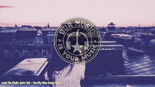 Louis The child - The City (New Song) 2018