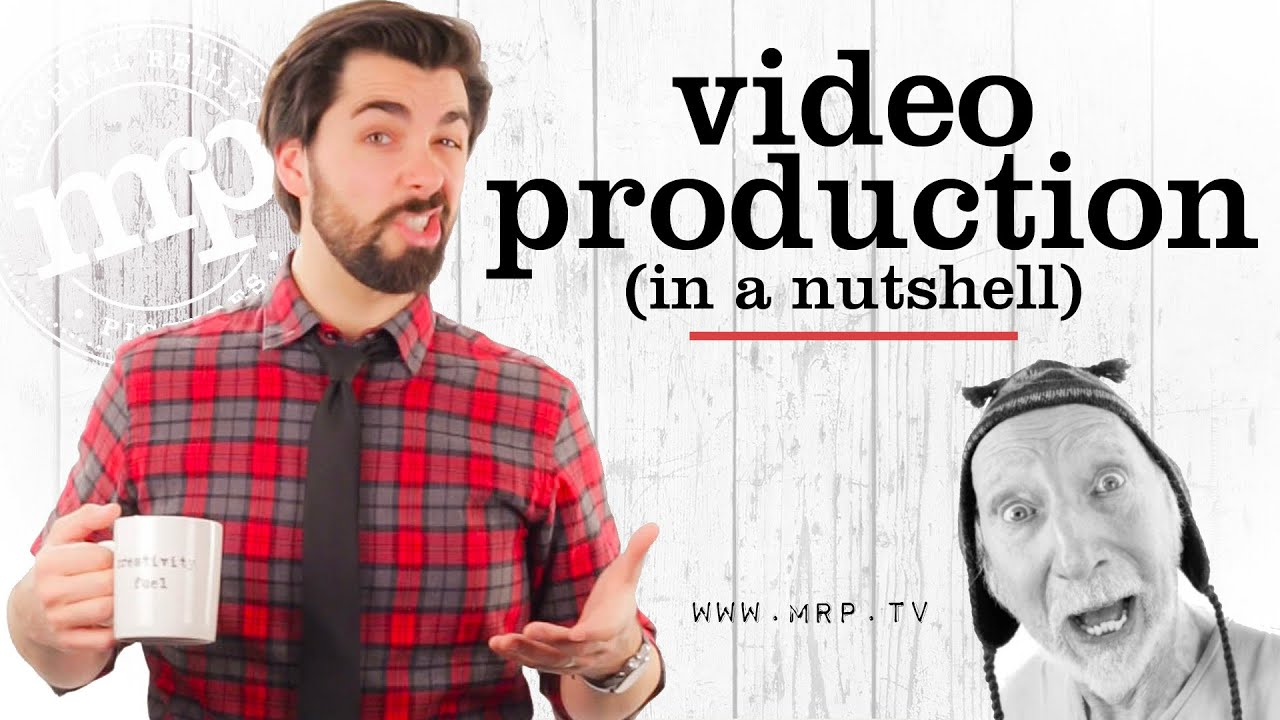 VIDEO PRODUCTION (in a nutshell) via @mrpthevideoguys