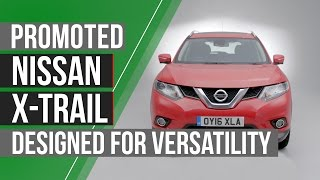 Promoted: Nissan X­-Trail ­– The Suv With Added Versatility