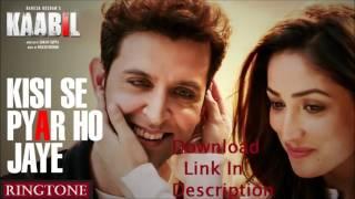Zara Zara Si Neend Bhi Ringtone | Kisi Se Pyar Ho Jaye | Kaabil | Latest 2017 Hindi Ringtone