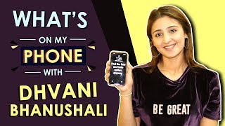 Dhvani Bhanushali: What's On My Phone | Phone Secrets Revealed | India Forums