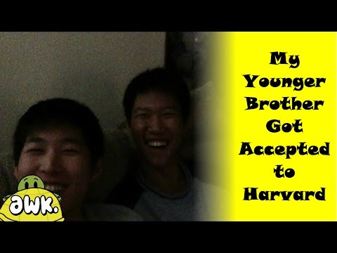 My Younger Brother Got Accepted to Harvard