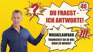 MUSKELAUFBAU - Die WICHTIGSTE Grundlage für den Trainingserfolg! DU FRAGST, ICH ANTWORTE! - Nr. 40