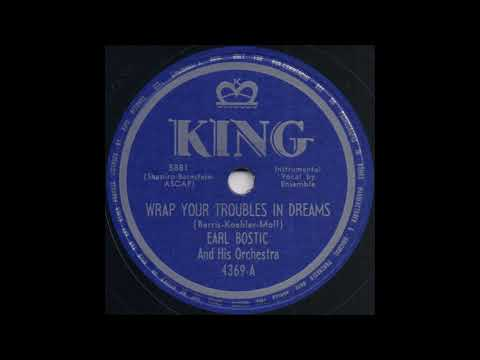 WRAP YOUR TROUBLES IN DREAMS / EARL BOSTIC And HIs Orchestra [KING 4369-A]