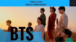 BTS _ FAKE LOVE [MALAY MISHEARD]