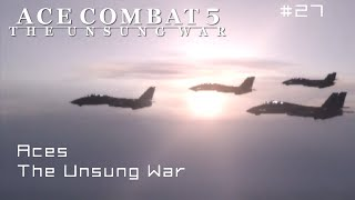 Mission 27 and 27+:  Aces + THE UNSUNG WAR + Ending (Ace Difficult) - Ace Combat 5 60 FPS