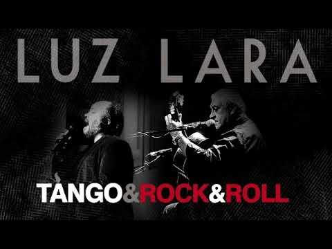 Tango & Rock & Roll - Luz Lara