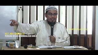 Perkara Besar Meninggalkan Sholat | Ust Abu Harits,   Lc