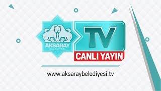 Aksaray Belediyesi Tv Canlı Yayın