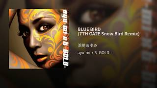 BLUE BIRD (7TH GATE Snow Bird Remix)