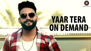 Yaar Tera On Demand Official Music | Veer Saini | Vickky Agarwal