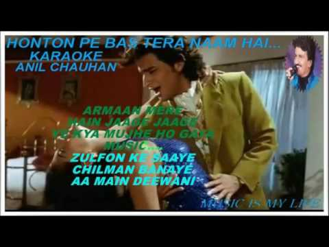 HONTON PE BAS TERA NAAM HAI FULL KARAOKE WITH SCROLLING LYRICS
