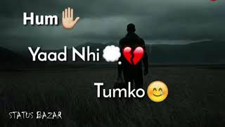 Lo Maan Liya Humne Hai Pyar Nahi Tumko Whatsapp Status--Status Bazar
