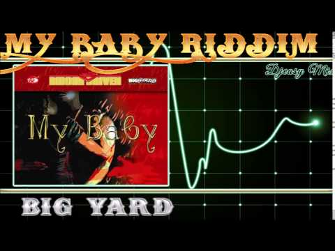 My Baby riddim Aka Telephone Ting Riddim 2005 [Big Yard] mix by djeasy