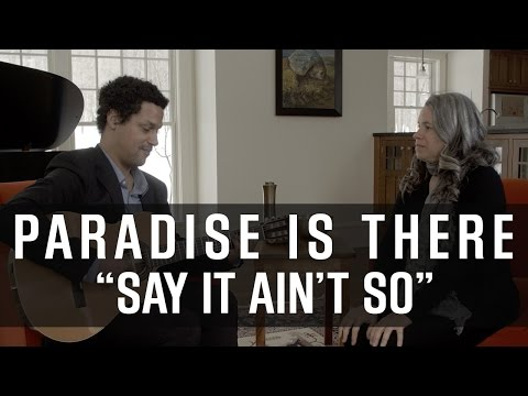 Natalie Merchant - Paradise Is There: Say It Ain't So (The Outtakes)