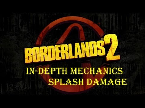 Looking at the Mechanics in Borderlands 2 - Splash Damage