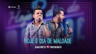 João Neto e Frederico - Hoje É Dia de Maldade