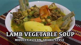 Lamb Vegetable Soup - Bone Soup Middle Eastern Recipe