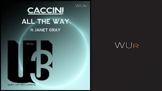Claudio Caccini Ft. Janet Gray - All the Way (Radio Edit)
