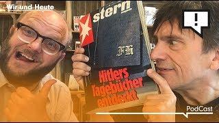 Wir und Heute – Hitlers Tagebücher schon wieder entdeckt