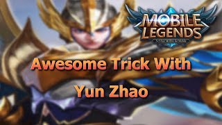 Mobile Legends Yun Zhao Trick