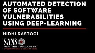 Automated Detection of Software Vulnerabilities Using Deep-Learning w/ Nidhi Rastogi - SANS HackFest