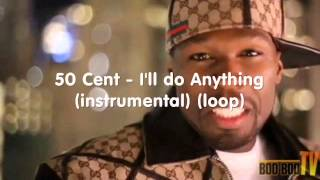 Download 50 Cent - I'll Do Anything (instrumental) MP3 song and Music Video