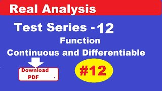 #12 Real analysis test series -12 |Continuous and Discontinuous function | Differentiable   function