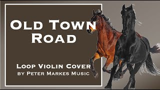 OLD TOWN ROAD |  Loop Violin Cover by Peter Markes
