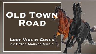 OLD TOWN ROAD |  Loop Violin Cover by Peter Markes