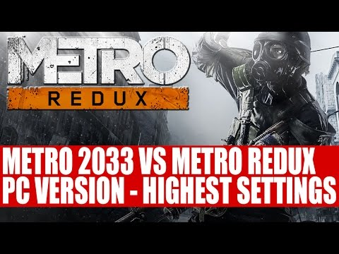 Metro 2033 Vs Metro 2033 Redux PC Graphics Comparison | Highest Settings SSAA & Hardware PhysX