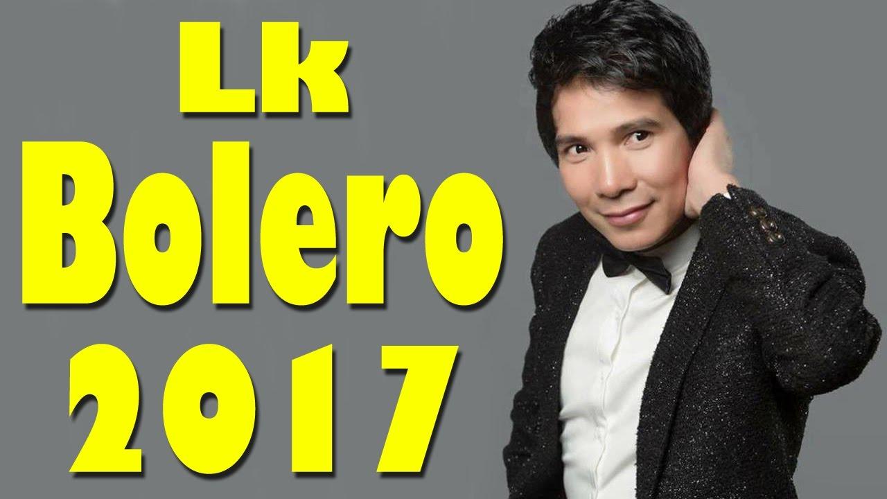 Nhạc Bolero Trữ Tình Mới Hay Nhất 2017 | Liên Khúc Nối Lại Tình Xưa, Tương Tư Nàng Ca Sĩ