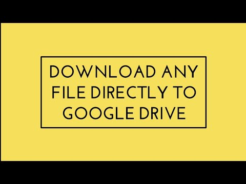 Directly download any file to Google drive