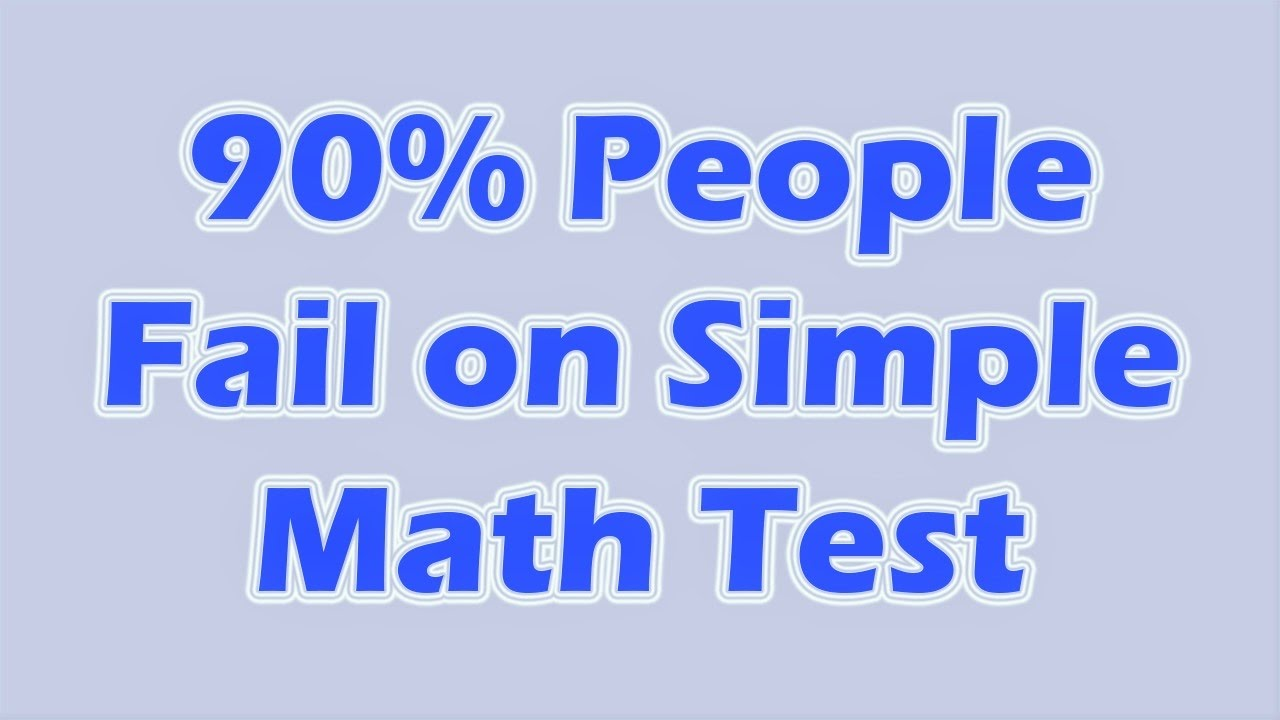 10 Questions 90% People Fail on Simple Math Test ...