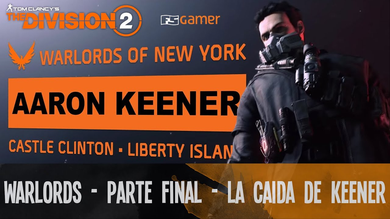 [DIRECTO] The Division 2 - Warlords of New York - PARTE FINAL - Cómo derrotar a AARON KEENER