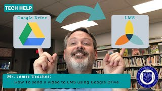 How To Send a Video to LMS Using Google Drive