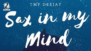 Baixar TMP Deejay - Sax In My Mind (Official Teaser Video)