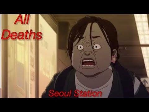 All Deaths in Seoul Station
