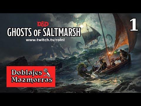 Ep1 -  Ghosts of Saltmarsh [Español]: D&D con actores de doblaje