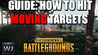 GUIDE: How to CONSISTENTLY hit MOVING targets at range - PLAYERUNKNOWN's BATTLEGROUNDS (PUBG)