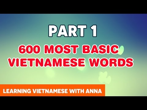 600 Most Basic Vietnamese Words With Anna (Part 1)