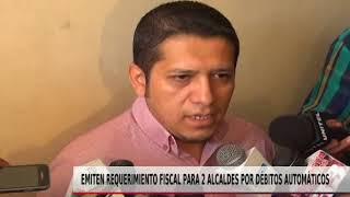 EMITEN  REQUERIMIENTO FISCAL PARA 2 ALCALDES POR DÉBITOS AUTOMÁTICOS