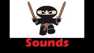 Ninja Sound Effects All Sounds