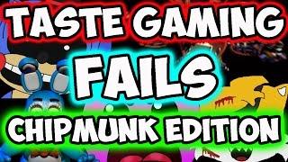 TASTE GAMING FAILS | CHIPMUNKS EDITION