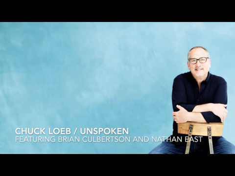 "Chuck Loeb ""Unspoken"" - The title track from my latest CD featuring Brian Culbertson"