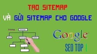 Hướng dẫn cách tạo Sitemap và gửi Sitemap cho Google