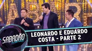 Sabadão com Celso Portiolli (18/12/16) - Leonardo e Eduardo Costa - Parte 2